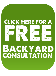 Click here for a FREE Backyard Consultation